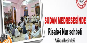 Sudan medresesinde Risale-i Nur sohbeti