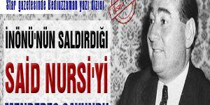 İnönü'nün saldırdığı Said Nursi'yi Menderes savundu