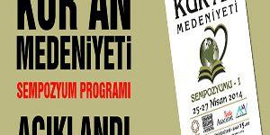Kur'an Medeniyeti Sempozyum programı açıklandı