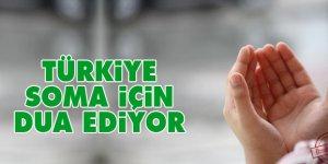 Türkiye Soma için dua ediyor