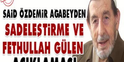 Said Özdemir'den sadeleştirme ve Gülen açıklaması