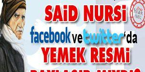 Said Nursi, Facebookta yemek resmi paylaşır mıydı?