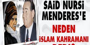Said Nursi Menderese neden İslam kahramanı dedi?