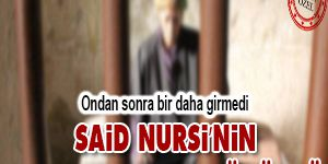 Said Nursi'nin son hapishane günüydü