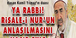 Ya Rabbi, Risale-i Nurun anlaşılmasını nasip eyle