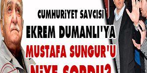 Savcı, Dumanlıya Mustafa Sunguru niye sordu?