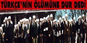 Bediüzzaman, Osmanlıca ile Türkçe'nin ölümüne dur dedi