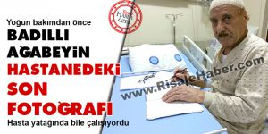 Abdülkadir Badıllı ağabeyin hastanedeki son fotoğrafı