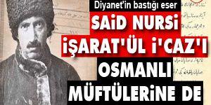 Said Nursi İşarat'ül İ'caz'ı Osmanlı müftülerine de göndermiş
