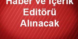 """""""Haber ve İçerik Editörü"""" alınacak"""