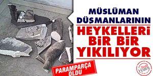 Müslüman düşmanlarının heykelleri bir bir yıkılıyor