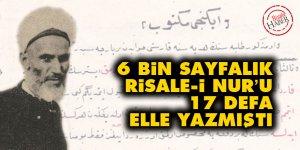 6 bin sayfalık Risale-i Nur'u 17 defa elle yazmıştı