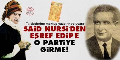 Said Nursi'den, Eşref Edip'e: O partiye girme!