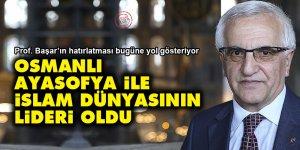 Osmanlı, Ayasofya ile İslam dünyasının lideri oldu