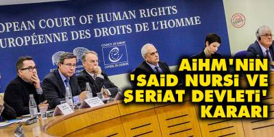 AİHM'nin 'Said Nursi ve şeriat devleti' kararı