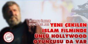 Yeni çekilen İslam filminde ünlü Hollywood oyuncusu da var