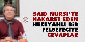 Said Nursi'ye hakaret eden hezeyanlı bir felsefeciye cevaplar