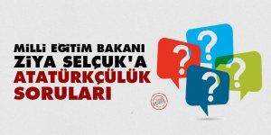 Milli Eğitim Bakanı Ziya Selçuk'a Atatürkçülük soruları
