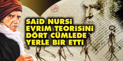 Said Nursi, Evrim Teorisini dört cümlede yerle bir etti