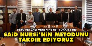 FETÖ fetvası veren heyet Türkiye'de: Said Nursi'nin metodunu takdir ediyoruz