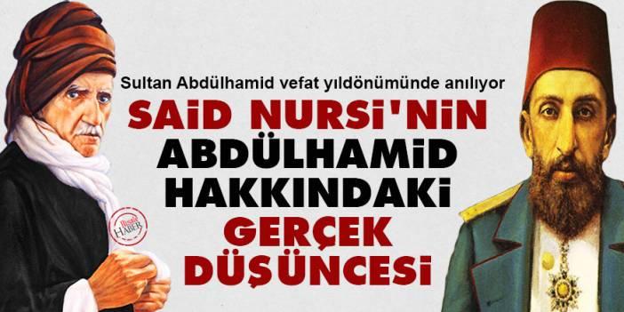 Said Nursi'nin Abdülhamid hakkındaki gerçek düşüncesi