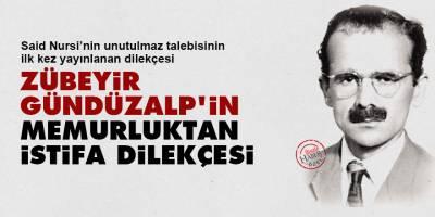 Zübeyir Gündüzalp'in memurluktan istifa dilekçesi