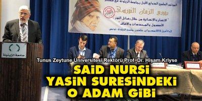 Tunuslu rektör: Said Nursi, Yasin Suresindeki o adam gibi
