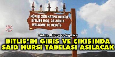 Bitlis'in giriş ve çıkışında Said Nursi tabelası karşılayacak