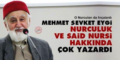 Mehmet Şevket Eygi, Nurculuk ve Said Nursi hakkında çok yazardı