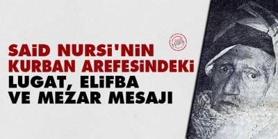 Said Nursi'nin Kurban arefesindeki lugat, elifba ve mezar mesajı