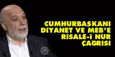 Cumhurbaşkanı, Diyanet ve MEB'e Risale-i Nur çağrısı