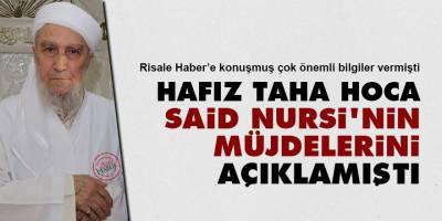 Hafız Taha Hoca Said Nursi'nin müjdelerini açıklamıştı