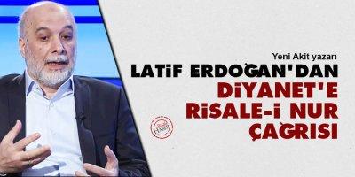 Latif Erdoğan'dan Diyanet'e Risale-i Nur çağrısı