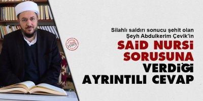 Şeyh Abdulkerim Çevik'in Said Nursi sorusuna verdiği ayrıntılı cevap