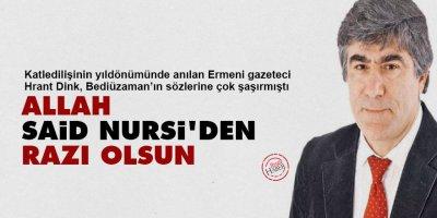 Hrant Dink: Allah, Said Nursi'den razı olsun
