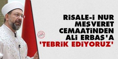 Risale-i Nur Meşveret Cemaatinden Ali Erbaş'a: Sizi tebrik ediyoruz