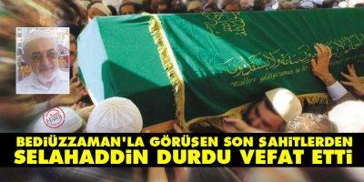 Bediüzzaman'la görüşen Son Şahitlerden Selahaddin Durdu vefat etti