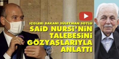 İçişleri Bakanı Süleyman Soylu Said Nursi'nin talebesini gözyaşlarıyla anlattı