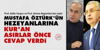 Mustafa Öztürk'ün hezeyanlarına Kur'an asırlar önce cevap verdi