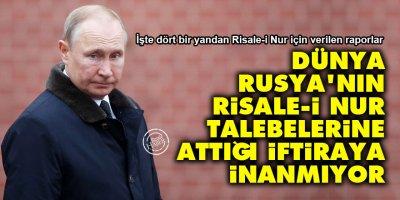 Dünya, Rusya'nın Risale-i Nur talebelerine attığı iftiraya inanmıyor