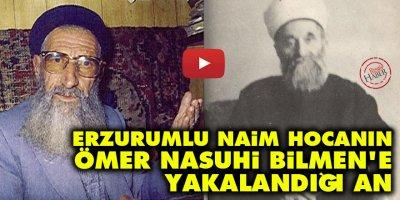 Erzurumlu Naim Hocanın, Ömer Nasuhi Bilmen'e yakalandığı an