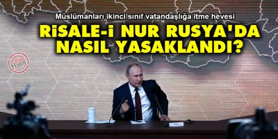 Risale-i Nur Rusya'da nasıl yasaklandı?