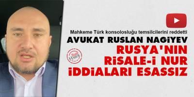 Avukat Ruslan Nagiyev: Rusya'nın Risale-i Nur iddiaları esassız
