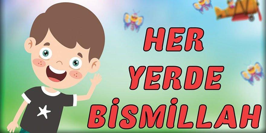 Her yerde Bismillah (Muhteşem Çocuk İlahisi)